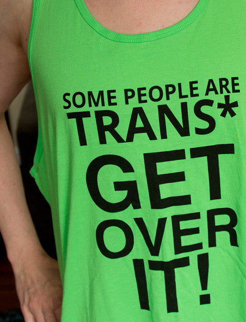 Some People Are Trans* - Neon Green Tank