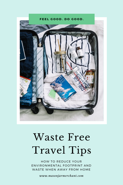 Waste Free Travel Tips - How To Reduce Your Environmental Footprint And Waste When Away From Home