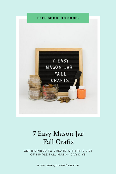 7 Easy Mason Jar Fall Crafts