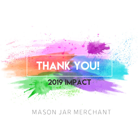 Mason Jar Merchant is so thankful and excited about the environmental impact our customers had in 2019.