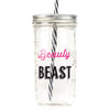 'Look Like A Beauty... Train Like A Beast'  Drinking Jar {Cotton/Raven/Raspberry}