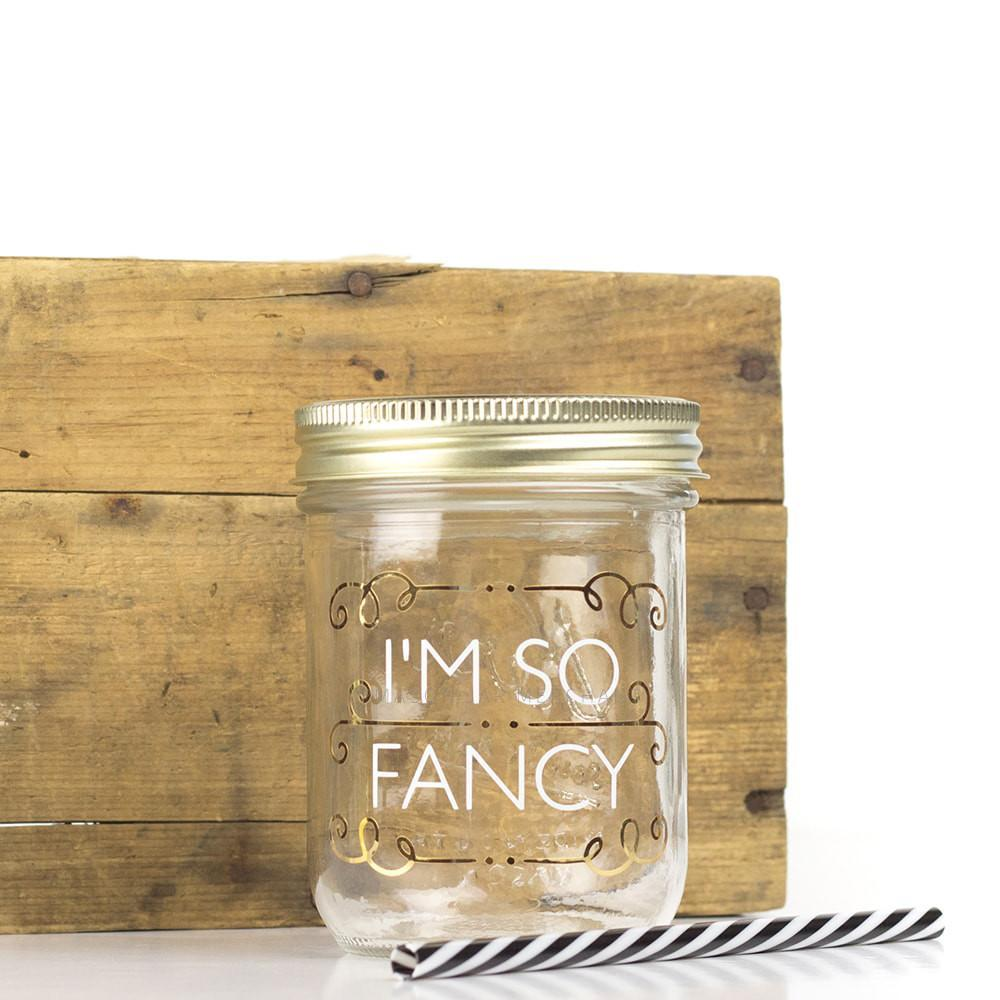'I'm So Fancy' Drinking Jar
