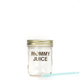 'Mommy Juice' - Drinking Jar