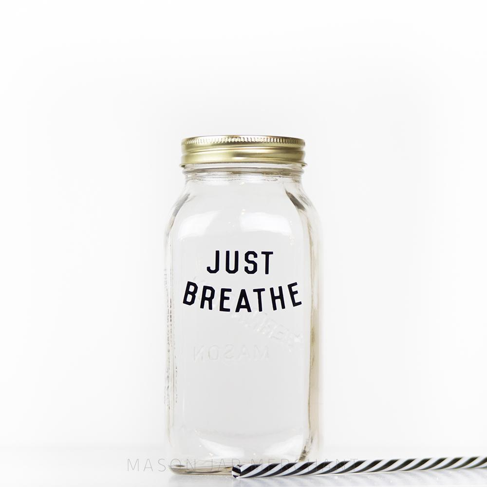 'Just Breathe'  Drinking Jar