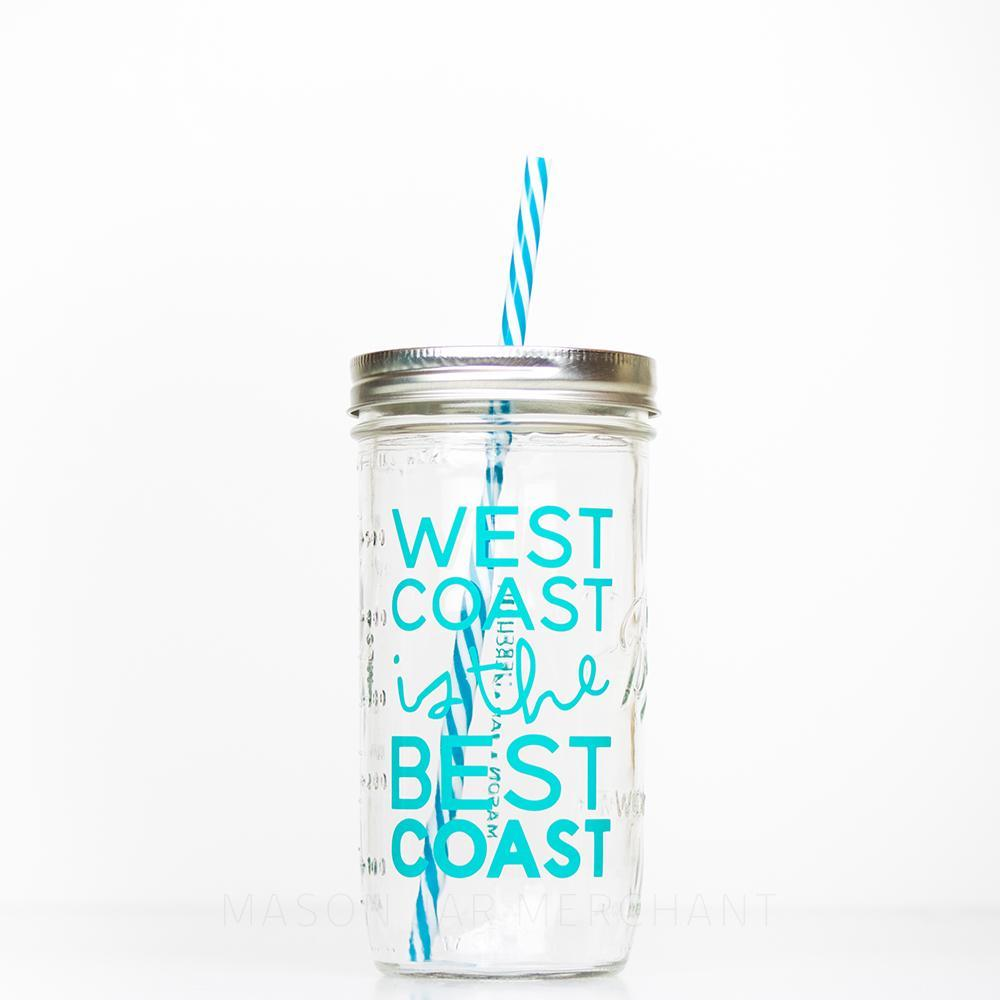 'West Coast is the Best Coast'- Mason Jar Tumbler in {Ocean}