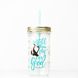 'Be Still' - Mason Jar Tumbler