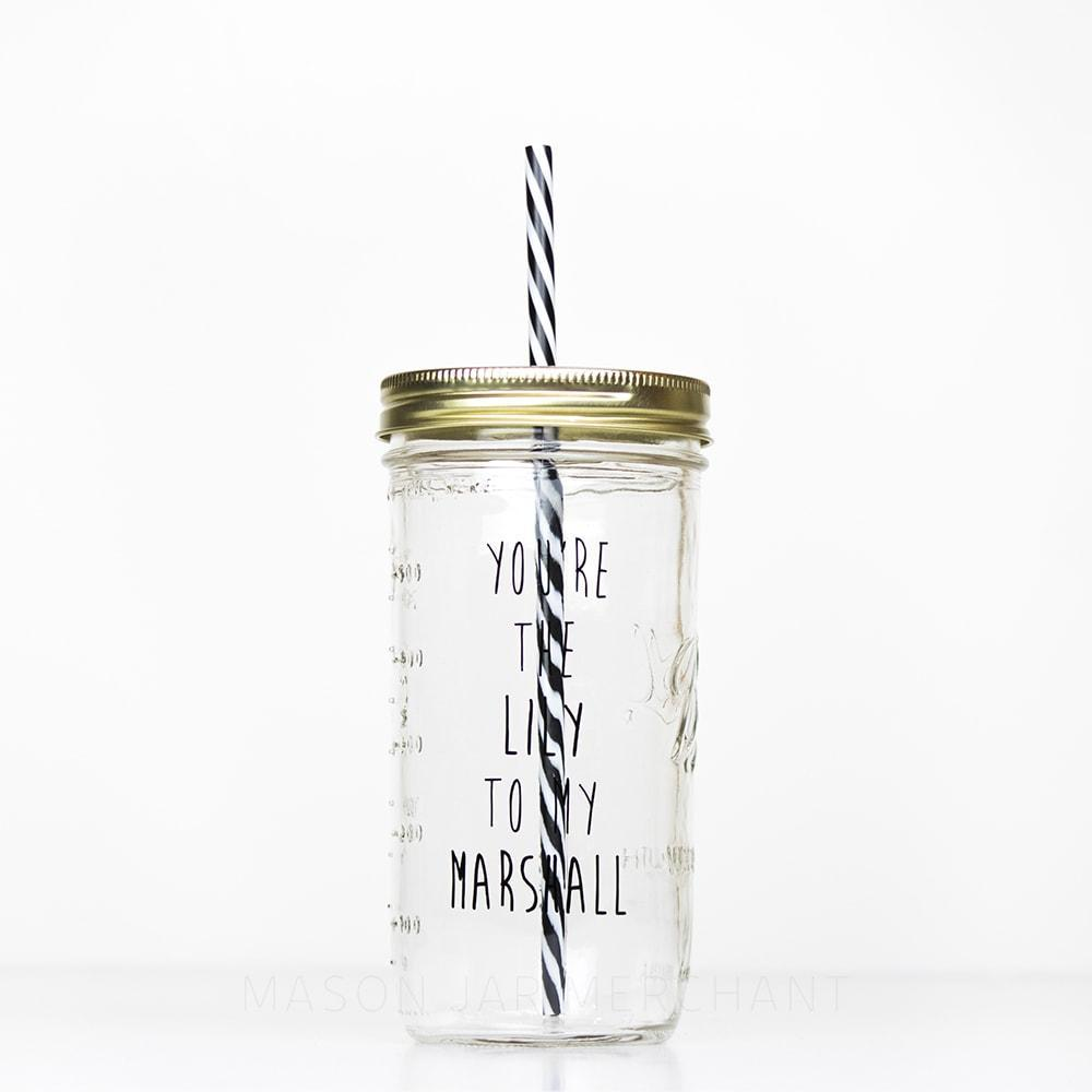 You're the Lily to my Marshall reusable glass tumbler with straw