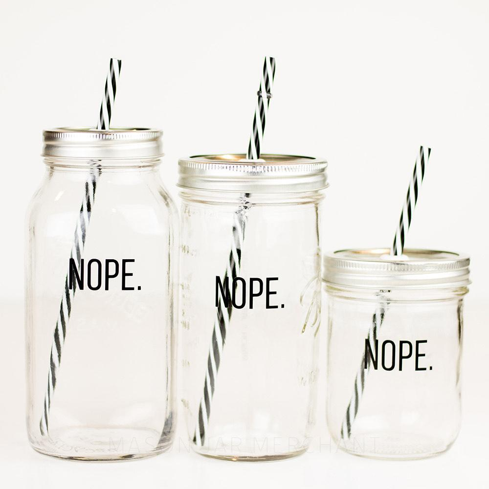 reusable mason jar tumbler with the word NOPE in multiple sizes