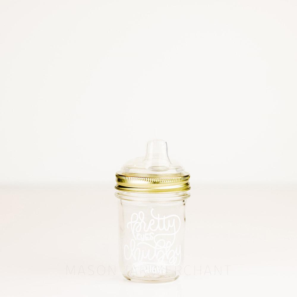 'Pretty Eyes Chubby Thighs' Mason Jar Tumbler and Sippy Cup