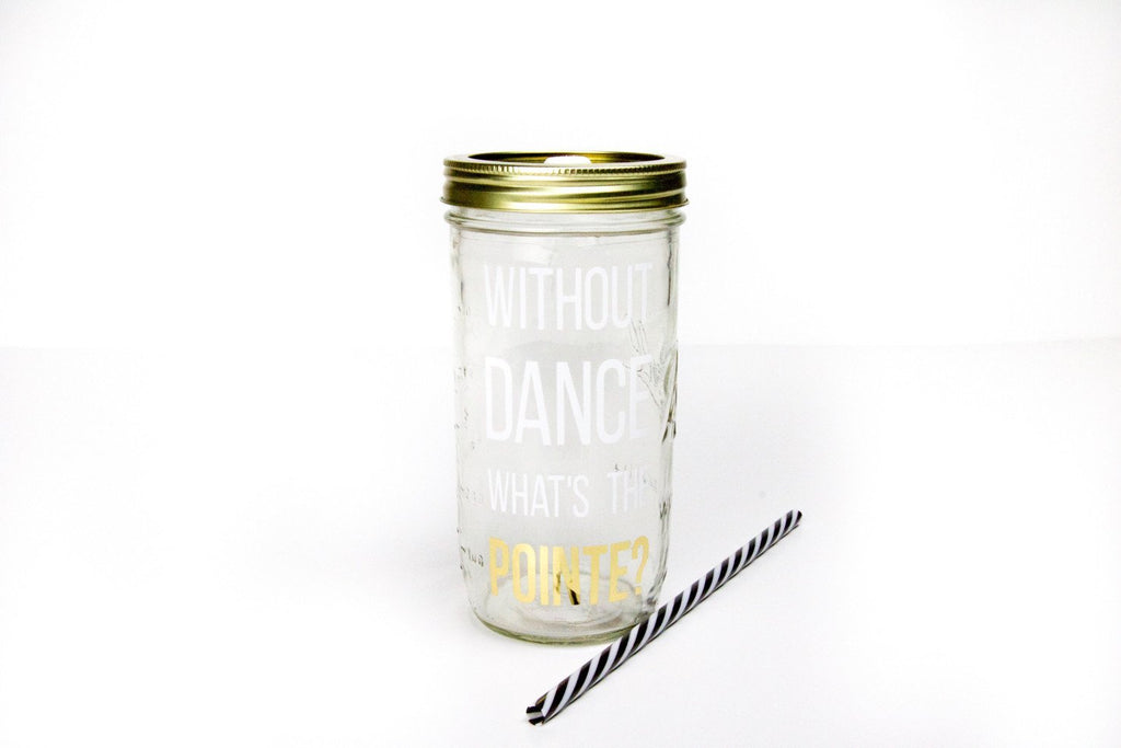 'Without Dance' Drinking Jar {Cotton/Gold}