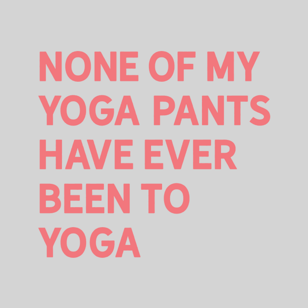 'None Of My Yoga Pants Have Ever Been To Yoga' Mason Jar Tumbler