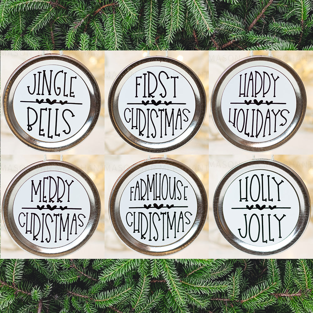 Set of 6 mason jar lid Christmas ornaments with Christmas sayings written in black farmhouse style font on a white background