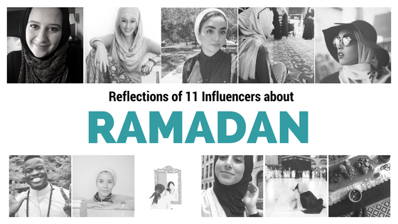 11 Ramadan Reflections from Influencers