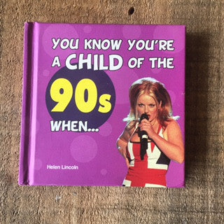 You Know You're a child of the 90s when.. Book
