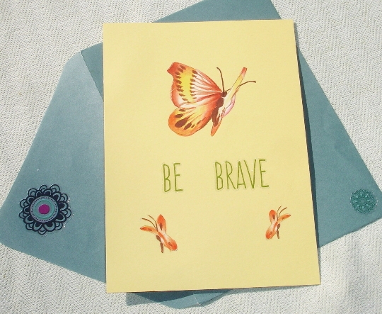BE BRAVE Butterfly Greeting Card - Blank Inside - Handmade by Harmonee's Creations