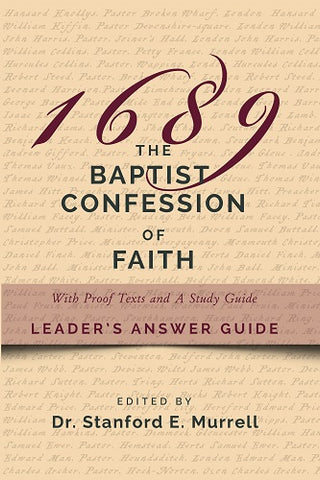 The Baptist Confession of Faith 1689: With Proof Texts and A Study Guide (Leader's Answer Guide)
