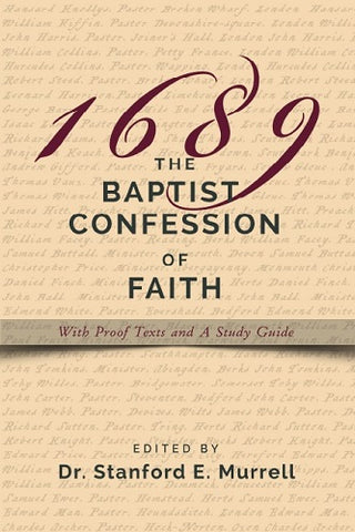 The Baptist Confession of Faith 1689: With Proof Texts and A Study Guide