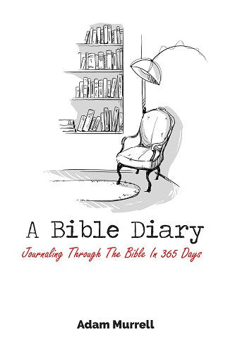 A Bible Diary: Journaling Through The Bible In 365 Days