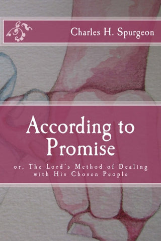 According to Promise: or, The Lord's Method of Dealing with His Chosen People
