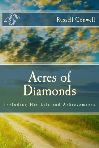 Acres of Diamonds: Including His Life and Achievements
