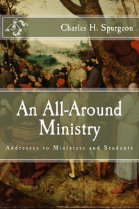 An All-Around Ministry: Addresses to Ministers and Students