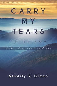 Carry My Tears To Shiloh (Book 2)