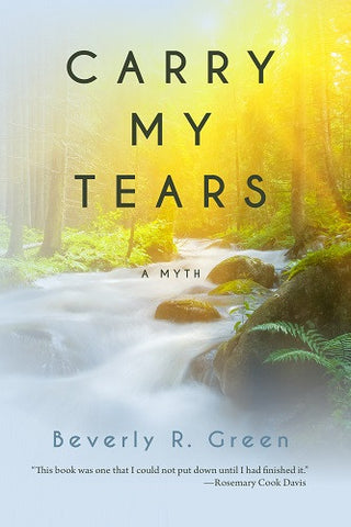 Carry My Tears: A Myth (Book 1)