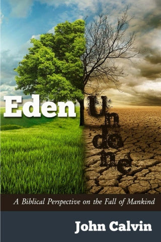 Eden Undone: A Biblical Perspective on the Fall of Mankind