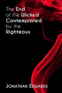 The End of the Wicked Contemplated by the Righteous