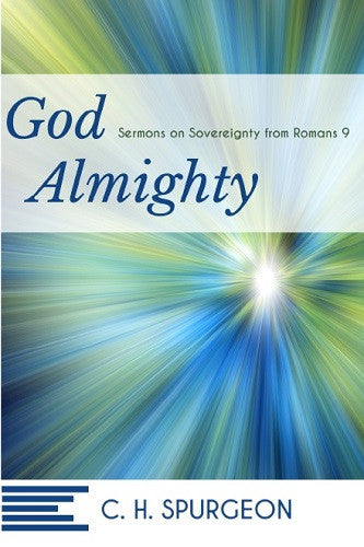 God Almighty: Sermons on Sovereignty from Romans 9