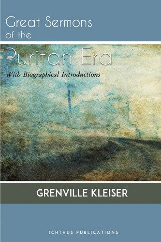 Great Sermons of the Puritan Era: With Biographical Introductions