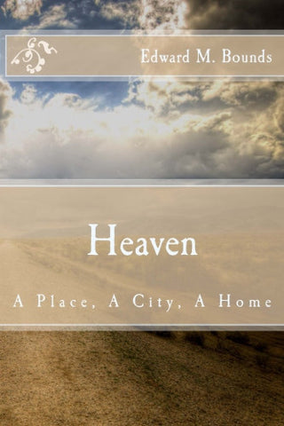Heaven: A Place, A City, A Home