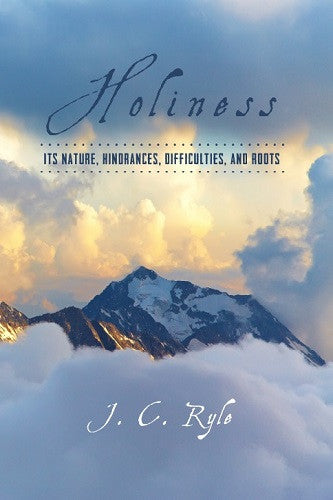 holiness  its nature  hindrances  difficulties  and roots
