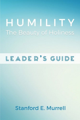 Humility: The Beauty of Holiness (Leader's Guide)