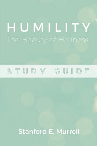 Humility: The Beauty of Holiness (Study Guide)