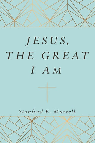 Jesus, The Great I AM