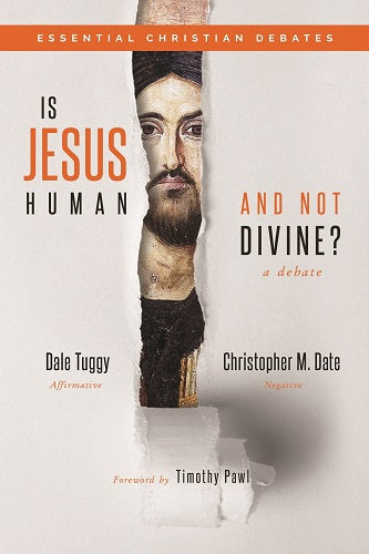 Is Jesus Human and Not Divine? (Essential Christian Debates)