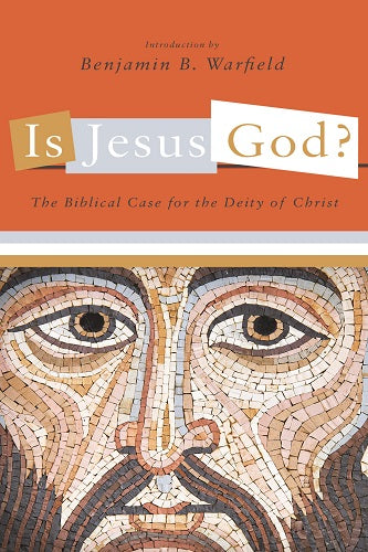 Is Jesus God? The Biblical Case for the Deity of Christ