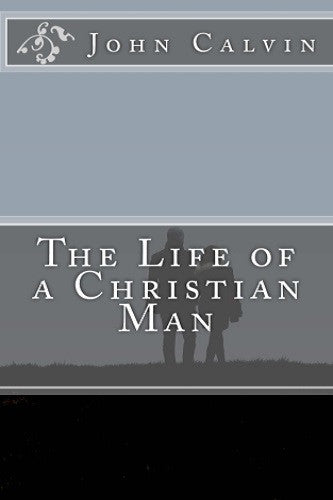 The Life of a Christian Man