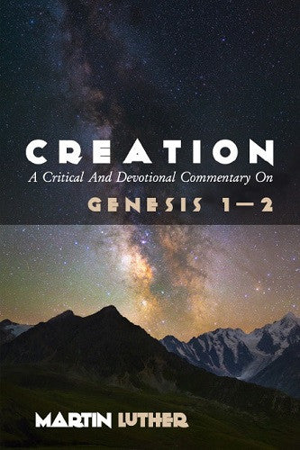 creation  a critical and devotional commentary on genesis 1
