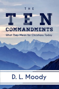 The Ten Commandments: What They Mean For Christians Today