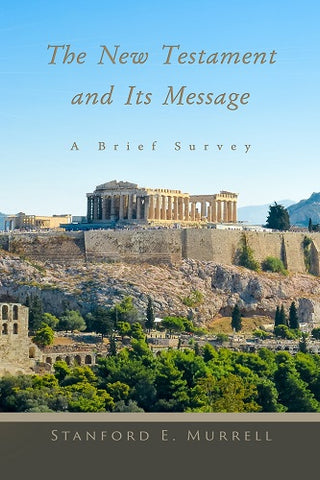 The New Testament and Its Message: A Survey