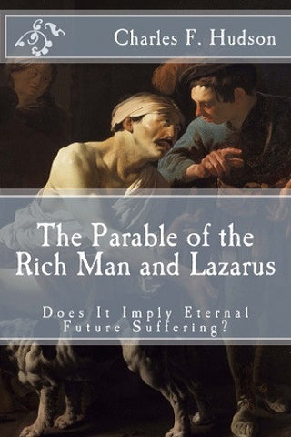 The Parable of the Rich Man and Lazarus: Does It Imply Eternal Future Suffering?