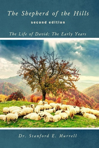 The Shepherd of the Hills: The Life of David: The Early Years