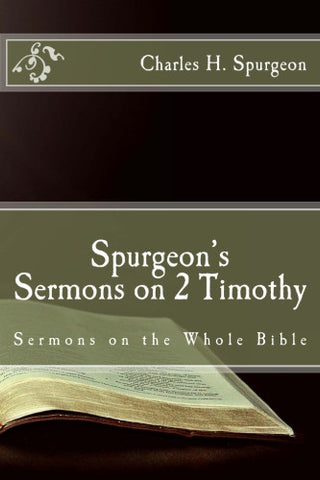 Spurgeon's Sermons on 2 Timothy (Sermons on the Whole Bible)