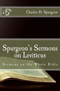 Spurgeon's Sermons on Leviticus (Sermons on the Whole Bible)