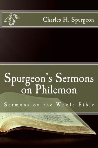 Spurgeon's Sermons on Philemon (Sermons on the Whole Bible)