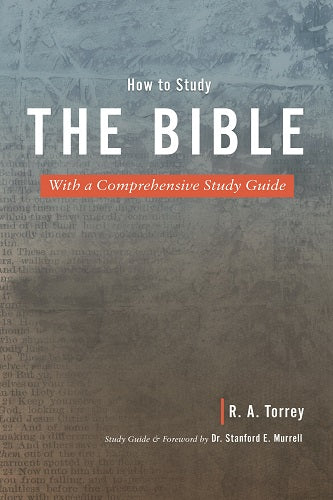 How to Study the Bible: With a Comprehensive Study Guide