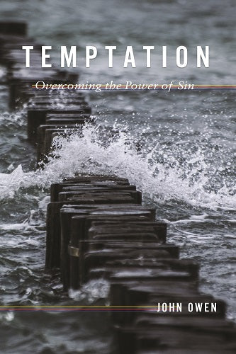 Temptation: Overcoming the Power of Sin