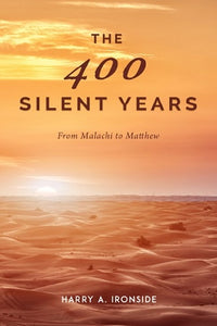The 400 Silent Years: From Malachi to Matthew